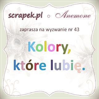 http://scrapek.blogspot.com/2016/02/wyzwanie-nr-43-kolory-ktore-lubie.html