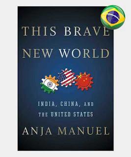 Resumo livro Este Bravo Novo Mundo Índia, China e Estados Unidos.