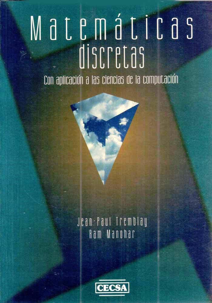 Matemáticas discretas: Con aplicación a las ciencias de la computación – Jean-Paul Tremblay