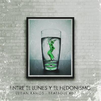 Ludan & Beatsoul Rdz - Entre El Lunes Y El Hedonismo [2016]
