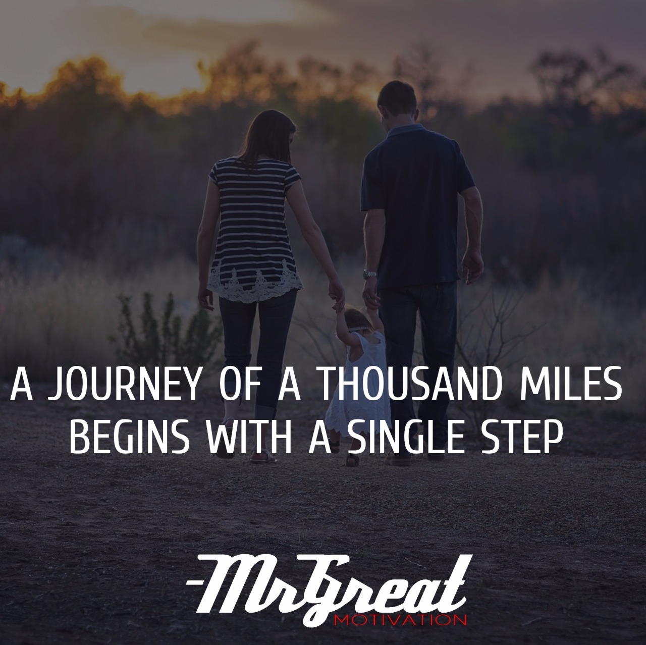 THE JOURNEY OF A THOUSAND MILES BEGINS WITH SINGLE STEP