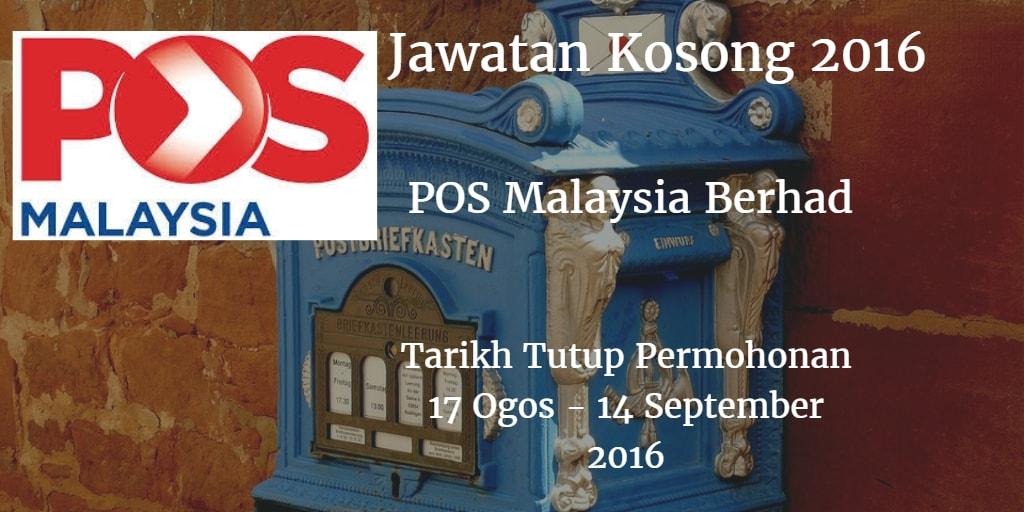 Jawatan Kosong POS Malaysia Berhad 17 Ogos - 04 September 2016