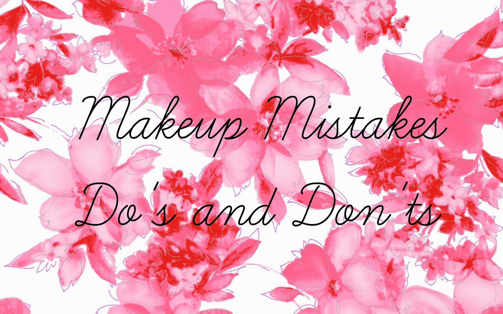 Makeup Mistakes Do's and Don'ts