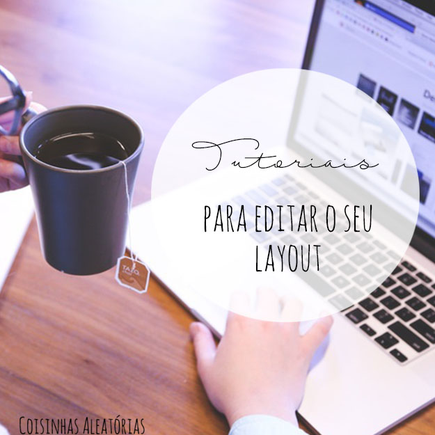 Tutoriais para editar o layout do blogger