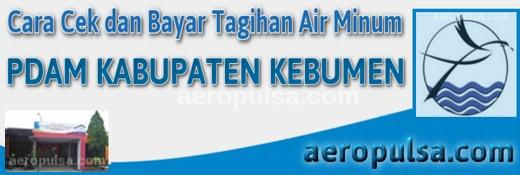 Cara cek dan bayar tagihan rekening PDAM Kabupaten Kebumen
