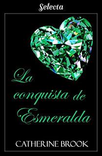 La conquista de esmeralda (Joyas de la nobleza 4)- Catherine Brook