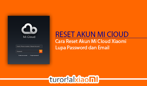 Cara Reset Akun Mi Cloud Xiaomi Yang Lupa Password dan Emailnya