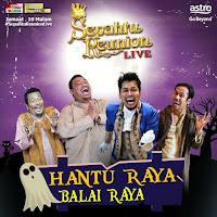 Sepahtu Reunion Live Episod 5-Hantu Raya Balai Raya (Artis Kilafairy N David Teo)