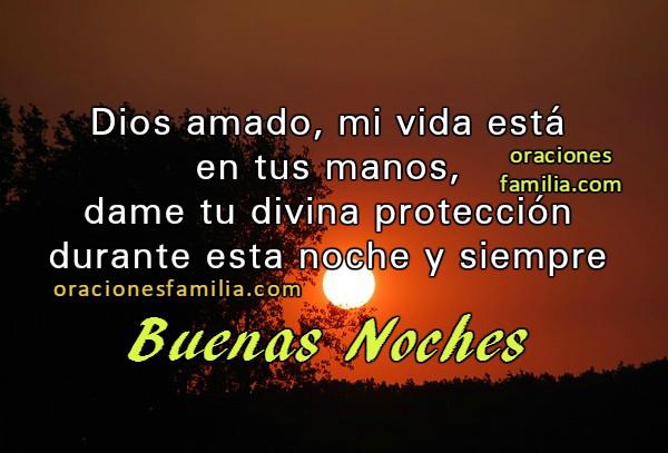 Oración a Dios de protección, descanso, reposo y buenas noches. Oraciones para dormir en la noche. Frases cristianas de oración y fe en Dios por Mery Bracho con imágenes.