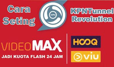 Cara Seting KPN Tunnel Revolution Untuk Mengubah Kuota VideoMAX Telkomsel Menjadi Kuota Flash Reguler