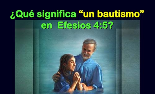 """¿Qué Significa la frase """"Un Bautismo"""" en Efesios 4:5?"""
