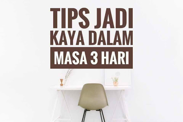 [Tips] Rahsia Jadi Kaya Dalam 3 Hari