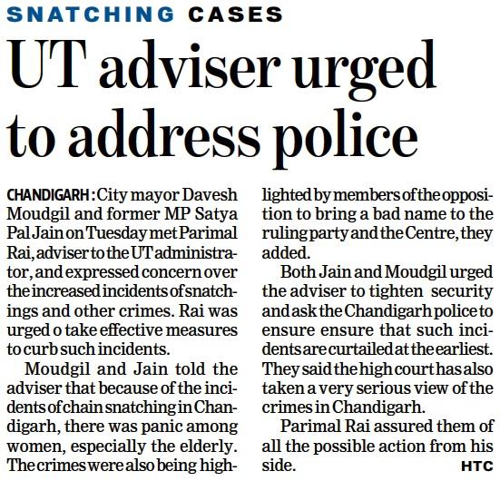 City Mayor Davesh Moudgil and former MP Satya Pal Jain on Tuesday met Parimal Rai, adviser to the UT Administraor