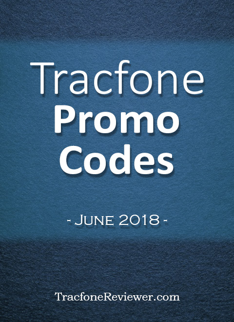 Tracfone Promo Codes for June 2018