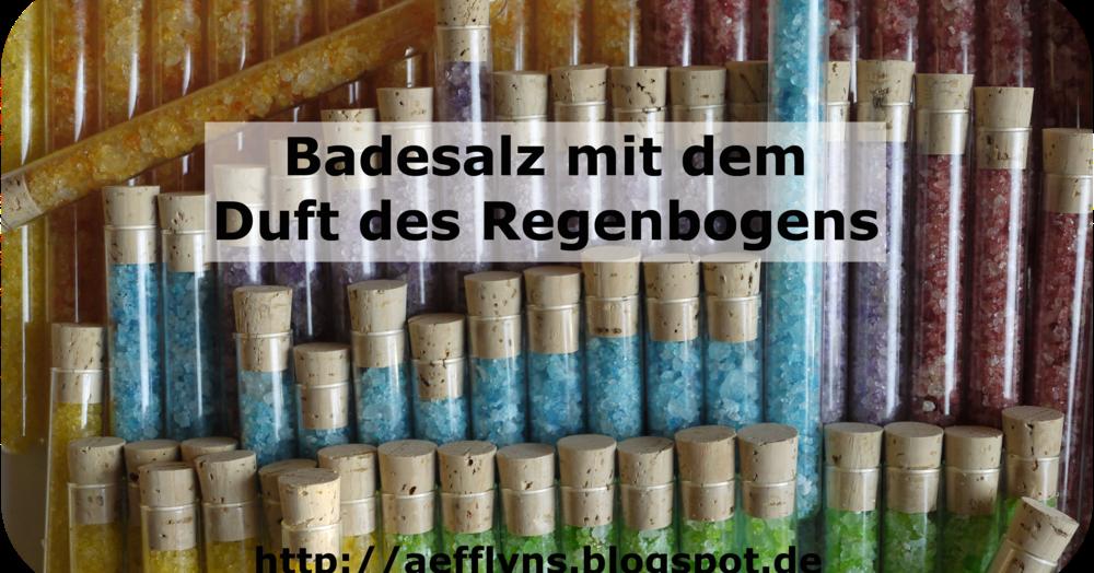 aefflyns to go badesalz mit dem duft des regenbogens tutorial iii. Black Bedroom Furniture Sets. Home Design Ideas