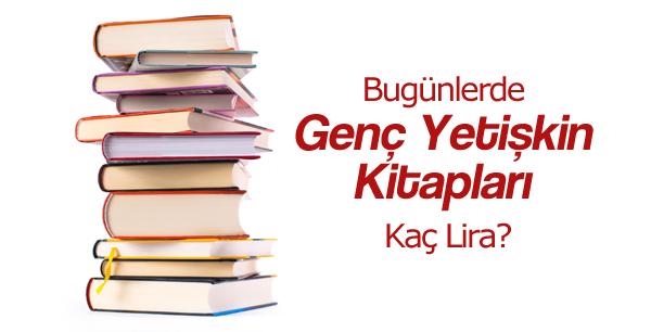 Bugünlerde Genç Yetişkin Kitapları Kaç Lira?