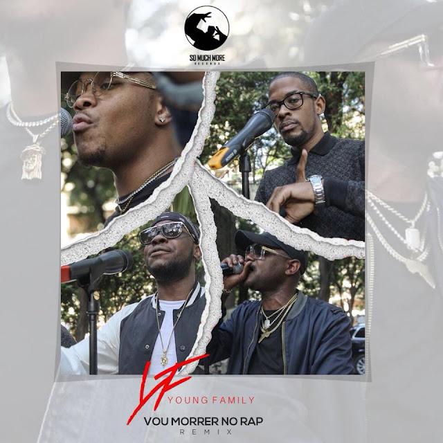 Young Family - Vou Morrer No Rap (Remix)
