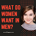 What do women want in men | Myths about women and men