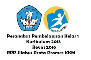 Perangkat Pembelajaran Kelas 1 Kurikulum 2013 Revisi 2016 RPP Silabus Prota Promes KKM