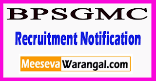 BPSGMC Bhagat Phool Singh Government Medical College Recruitment Notification 2017 Last Date 21-06-2017