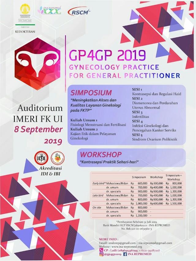"""Symposium dan Workshop : """"Gynecology Practice for General Practitioner 2019"""" (GP4GP 2019) 8 September 2019 FKUI Jakarta"""