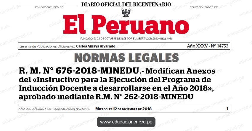 R. M. N° 676-2018-MINEDU - Modifican Anexos del «Instructivo para la Ejecución del Programa de Inducción Docente a desarrollarse en el Año 2018», aprobado mediante R.M. N° 262-2018-MINEDU - www.minedu.gob.pe
