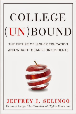 College Unbound - Jeffrey Selingo - Source-Goodreads