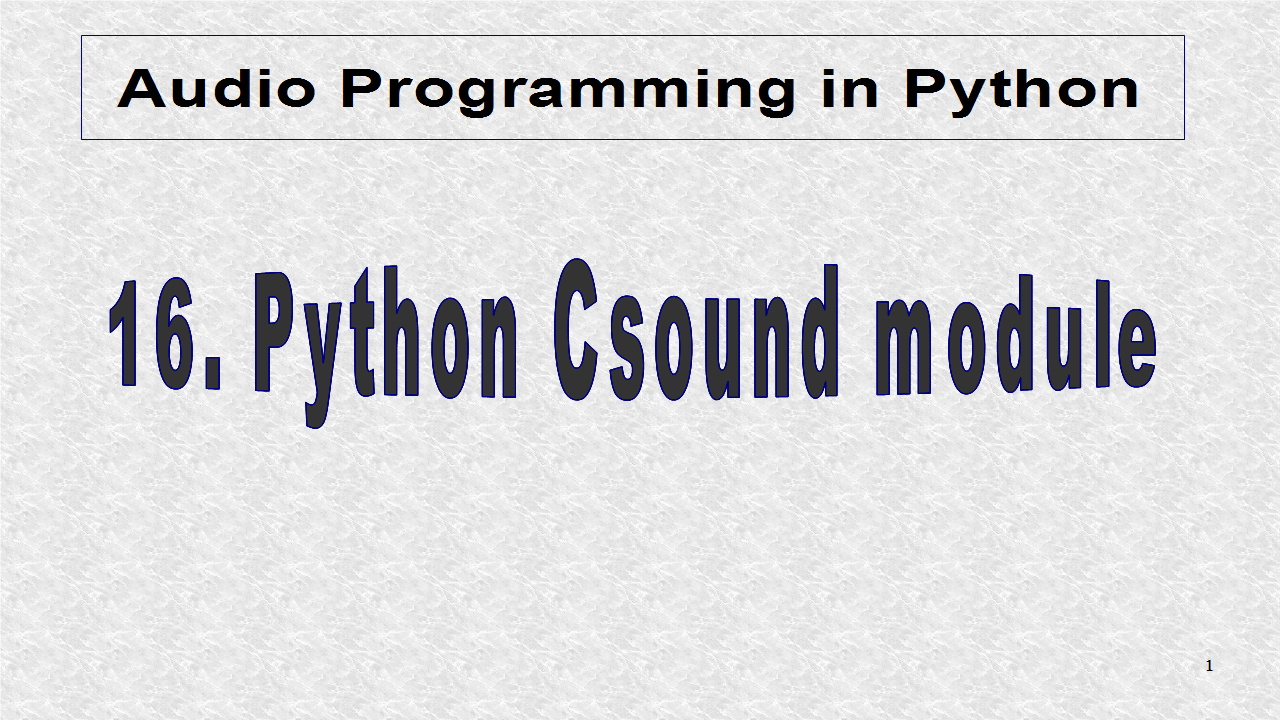 Audio Programming In Python: 16  Python Csound Module