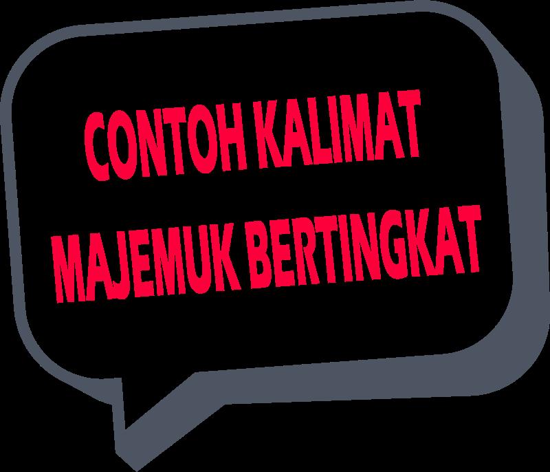 30 Contoh Kalimat Majemuk Bertingkat Singkat Bahasa Indonesia