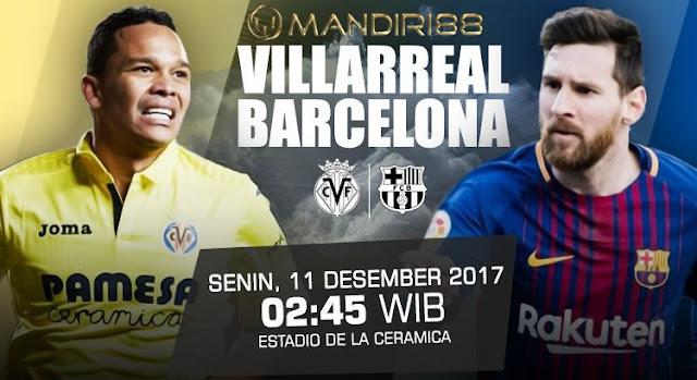 Barcelona akan bertandang ke Estadio de la Ceramica untuk menantang Villarreal dalam tabrak Berita Terhangat Prediksi Bola : Villarreal Vs Barcelona , Senin 11 Desember 2017 Pukul 02.45 @ SCTV