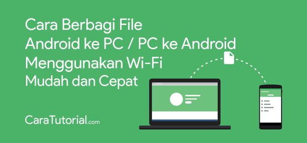 Cara Mengirim Data dari Android ke PC Lewat WiFi Mudah dan Cepat