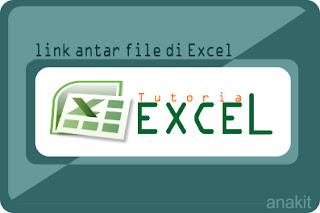 membuat link antar 2 file di microsoft excel