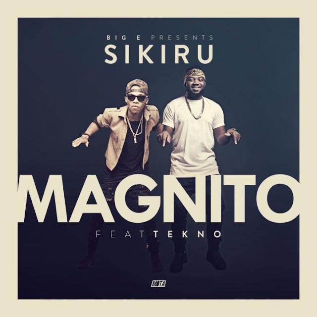 Magnito ft. Tekno – Sikiru