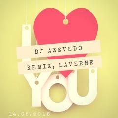DJ Satelite & Laverne - I Love You (DJ Azevedo Remix)