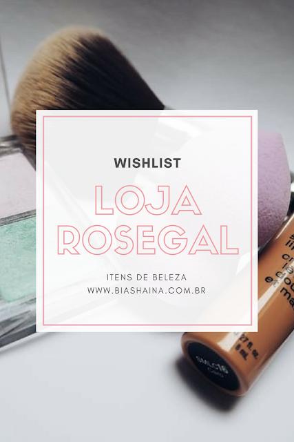 Wishilist Rosegal: Itens de Beleza