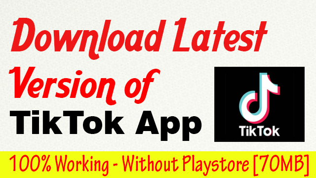 Download Latest Version of TikTok Android Apk [ 100% Working ]