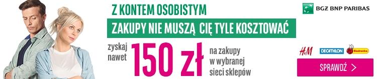 150 zł do Biedronki, Decathlon lub H&M w akcji BGŻ BNP Paribas