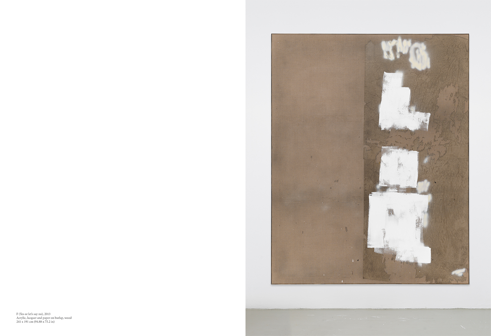 David Ostrowski, F (Yes or let's say no), 2013, Acrylic, lacquer and paper on burlap, wood, 241 x 191 cm