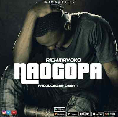 Download Mp3 | Rich Mavoko - Naogopa