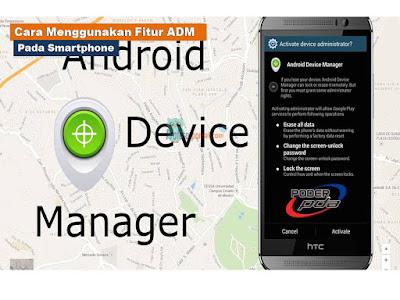 Cara Menggunakan Fitur Android Device Manager Pada Smartphone