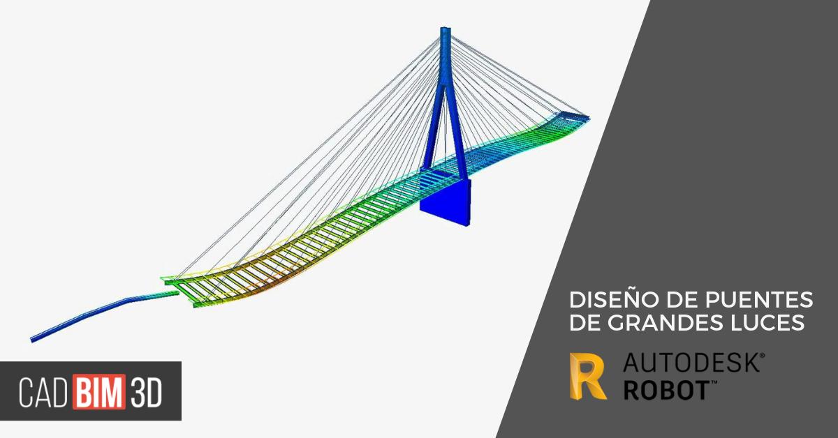 Diseño de puentes de grandes luces con Autodesk Robot