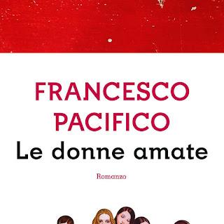 LE DONNE AMATE di Francesco Pacifico