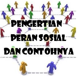 Pengertian Peran Sosial dan Contohnya