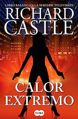LIBRO - Calor extremo (Serie Castle #7) Richard Castle (Suma de Letras - 17 marzo 2016) NOVELA NEGRA - THRILLER - POLICIACA Edición papel & digital ebook kindle Comprar en Amazon España