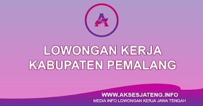 Lowongan Kerja Kabupaten Pemalang Terbaru