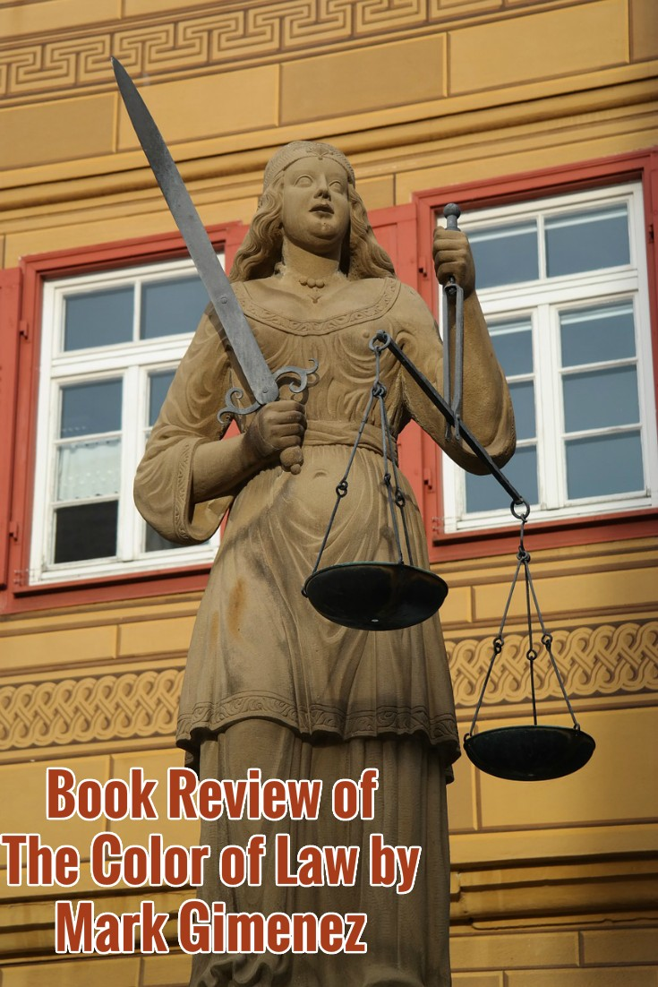 Book Review of The Color of Law by Mark Gimenez: A Novel of Justice Versus Power