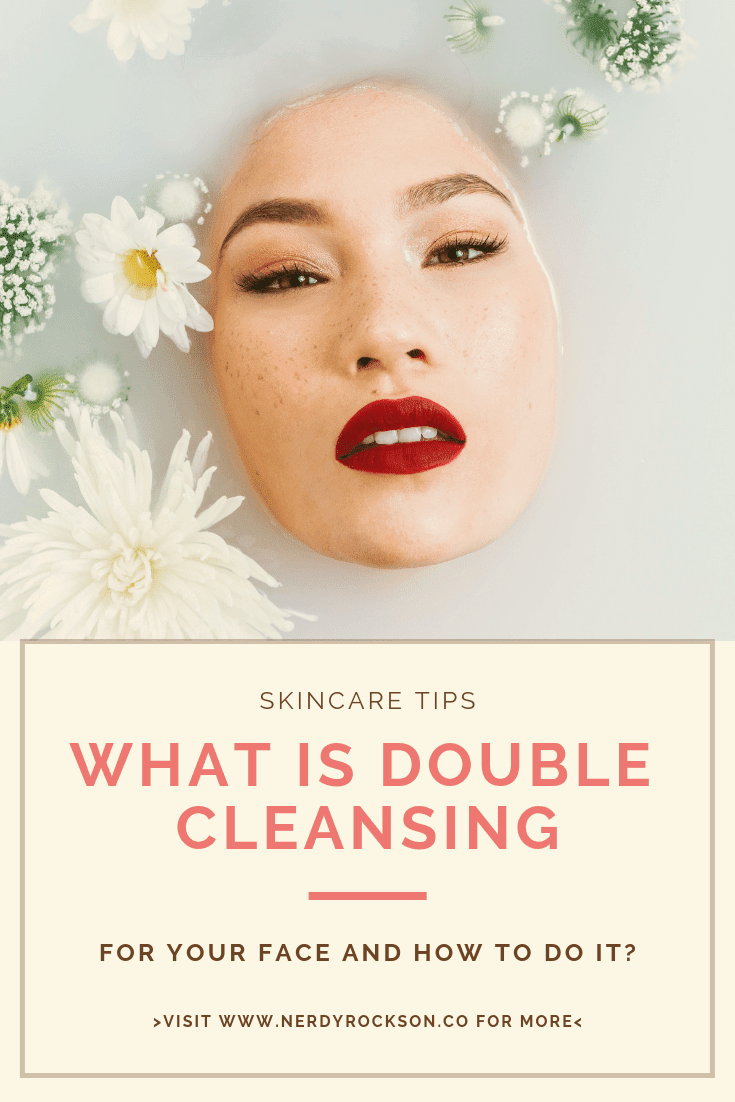 What is Double Cleansing for Your Face and How to Do it?