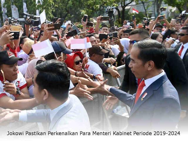 Jokowi Pastikan Perkenalkan Para Menteri Kabinet Periode 2019-2024