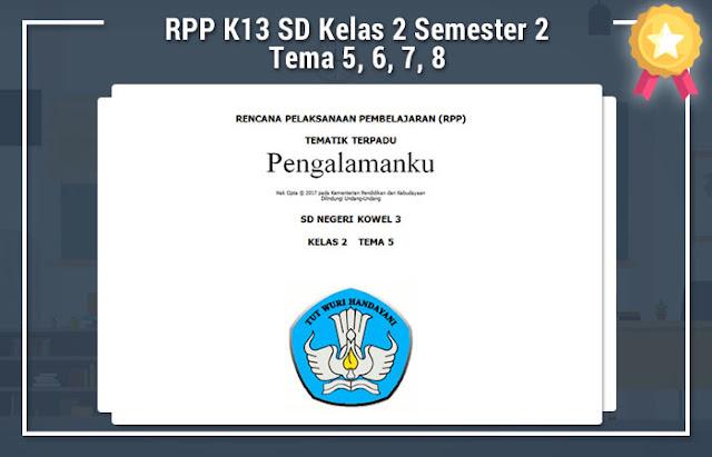 RPP K13 SD Kelas 2 Semester 2 Tema 5, 6, 7, 8