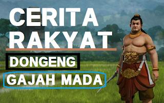 Cerita Dongeng Rakyat Sejarah Legenda Asal Cerita Dongeng Rakyat Kisah Sejarah Asal Usul Patih Gajahmada